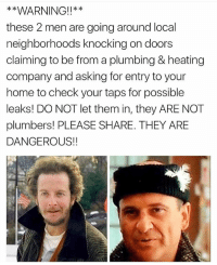 30 Hilarious Pictures That Will Guarantee To Make You Laugh: WARNING!!**  these 2 men are going around local  neighborhoods knocking on doors  claiming to be from a plumbing & heating  company and asking for entry to your  home to check your taps for possible  leaks! DO NOT let them in, they ARE NOT  plumbers! PLEASE SHARE. THEY ARE  DANGEROUS!!  k * 30 Hilarious Pictures That Will Guarantee To Make You Laugh