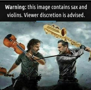 Content Warning: Warning: this image contains sax and  violins. Viewer discretion is advised Content Warning