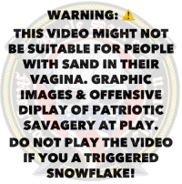 Memes, Images, and Vagina: WARNING:  THIS VIDEO MIGHT NOT  BE SUITABLE FOR PEOPLE  WITH SAND IN THEIR  VAGINA. GRAPHIC  IMAGES & OFFENSIVE  DIPLAY OF PATRIOTIC  SAVAGERY AT PLAY.  DO NOT PLAY THE VIDEO  F YOU A TRIGGERED  SNOWFLAKE! I repost again, because 🖕🏽that's why!! 🇺🇸🇺🇸