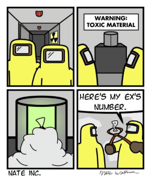 Ex's, Toxic, and  Nate: WARNING:  TOXIC MATERIAL  HERE'S MY EX'S  NUMBER.  NATE INC. Toxicity