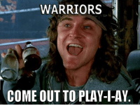 Warriors: WARRIORS  COME OUT TO PLAY-I-AY