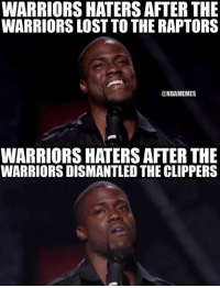 Warriors haters be like... Credit: LeBronJamesHatersUnited: WARRIORS HATERS AFTER THE  WARRIORS LOST TO THE RAPTORS  @NBA MEMES  WARRIORS HATERS AFTER THE  WARRIORS DISMANTLED THE CLIPPERS Warriors haters be like... Credit: LeBronJamesHatersUnited