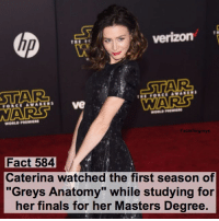 "Fact 584😱 Caterina watched the first season of ""Grey's Anatomy"" while studying for her finals for her Masters degree. — factsforgreys_caterina greys greysanatomy pp privatepractice amyshepherd ameliashepherd omelia shondaland abc ga tgit like facts like4like likeforlike dancemoms: WARS  verizon  STAR  WARS  Ve  Factsforgreys  Fact 584  Caterina watched the first season of  ""Greys Anatomy"" while studying for  her finals for her Masters Degree. Fact 584😱 Caterina watched the first season of ""Grey's Anatomy"" while studying for her finals for her Masters degree. — factsforgreys_caterina greys greysanatomy pp privatepractice amyshepherd ameliashepherd omelia shondaland abc ga tgit like facts like4like likeforlike dancemoms"