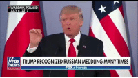 "Bad, Fake, and Friends: WARSAW, POLAND  JULY 6, 2017  FOX  EWS  TRUMP RECOGNIZED RUSSIAN MEDDLING MANY TIMES  FOX &friends  channe ""Trump recognized Russian meddling MANY TIMES""  The Fake News wants no part of that narrative! Too bad they don't want to focus on all of the ECONOMIC and JOBS records being set."