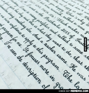 """A left-handed student wrote this with her right hand.omg-humor.tumblr.com: was a lule  nd dad don 't wa  happy at all, Oha  mLL  &  s why  go  """" you hapyuy. That  ' you happuy.  did some research, talked to some  THÊY LOVE THEIR JOB ! Which makes  h Iwent to the Portshowlio 2015  kadamy, Isaw se many portfolios and talked to some ske  afart year bet thay saud this is what they want to do, that th  hammiles dang somuthing else. And a tracher came. He was  me  Yead  5of  na moa smfidence to apply to this program. Cehe lo  program for me. It focuses more in  gros  CНЕCK OUT MЕМЕРIХ.COM  MEMEPIX.Co  description ol  n. Jve seen the A left-handed student wrote this with her right hand.omg-humor.tumblr.com"""