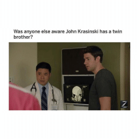 John Krasinski, Memes, and Omg: Was anyone else aware John Krasinski has a twin  brother?  2. so savage omg