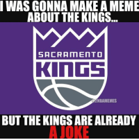 Classic😂😂 - 👉Follow @2nbamemes👈 Backup -> @otplays - - - nbamemes LIKE THIS POST DO IT: WAS GONNA MAKE A MEME  ABOUT THE KINGS.  SACRAMENTO  KINGS  NBAMEMES  BUT THE KINGSARE ALREADY  A JOKE Classic😂😂 - 👉Follow @2nbamemes👈 Backup -> @otplays - - - nbamemes LIKE THIS POST DO IT