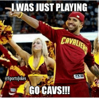 WAS JUST PLAYING  ortsTokes  GO CAVS!!! Drake be like.. lol Tag bandwagonners