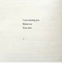 You, Missing You, and Missing: was missing you  Before we  Even met  d.j