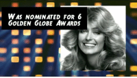 Charlie's Angels star Farrah Fawcett was born on this day in 1947!: WAS NOMINATED FOR 6  GOLDEN GLOBE AWARDS Charlie's Angels star Farrah Fawcett was born on this day in 1947!