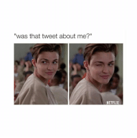 """Netflix, Ruby Rose, and Rose: """"was that tweet about me?""""  NETFLIX ruby rose zzzz"""
