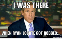WAS THERE  I WHEN RYAN LOGHTE GOT ROBBED  mematic net Ryan Lochte's only witness