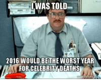 Hoping Chris Cornell and Chester Bennington don't start a trend: WAS TOLD  2016 WOULD BE THE WORST YEAR  FOR,CELEBRITY-DEATHS  makeameme.o Hoping Chris Cornell and Chester Bennington don't start a trend