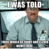 DV Chris: WAS TOLD  THERE WOULD BE FUNNY AND CLEVER  MEMES HERE  megenerato DV Chris