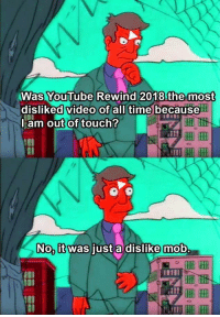 youtube.com, Time, and Video: Was YouTube Rewind 2018 the most  disliked video of all time because  am out of touch  No, it was just a dislike mob Youuu Tuube