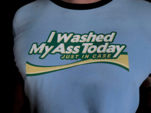 Today, Case, and Just: Washed  MYAss Today  JUST IN CASE