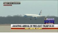 President-elect DonaldTrump has landed in Washington, D.C. for his inauguration. Trump45: WASHINGTON  JOINT BASE ANDREWS  12:05 PM ET  ION  23:54:57  RS  MIN  SEC  LIVE COVERAGE  AWAITING ARRIVAL OF PRES-ELECT TRUMP IN DC  FOX NEWS ALERT President-elect DonaldTrump has landed in Washington, D.C. for his inauguration. Trump45