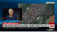 Planned Parenthood President Cecile Richards: March showed people are willing to stand up and fight for women's rights.: Washington  l BREAKING NEWS  WORLDWIDE PROTESTS ON PRES. TRUMP'S FIRST FULL DAY CNN  Cecile Richards President, Planned Parenthood  9:06 PM ET  AC360° Planned Parenthood President Cecile Richards: March showed people are willing to stand up and fight for women's rights.