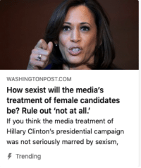 marred: WASHINGTONPOST COM  How sexist will the media's  treatment of female candidates  be? Rule out 'not at all  If you think the media treatment of  Hillary Clinton's presidential campaign  was not seriously marred by sexism,  Trending