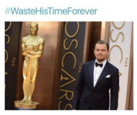 Poor Leo. Like my page to See more memes:  #WasteHisTime Forever  THE  DS  THE  SCARS  TH E Poor Leo. Like my page to See more memes