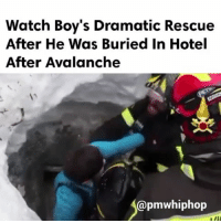 Memes, Hotel, and Pull Out: Watch Boy's Dramatic Rescue  After He Was Buried in Hotel  After Avalanche  @pmwhiphop Miracle: A little boy is pulled out alive after being buried under an avalanche. - FULL VIDEO & STORY AT PMWHIPHOP.COM LINK IN BIO