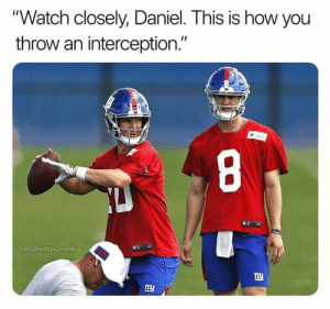 """Credit: GhettoGronk: """"Watch closely, Daniel. This is how you  throw an interception.""""  @GhettoGronk  w:  ny  1l Credit: GhettoGronk"""