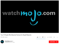 Watch, Smooby, and Com: watch moo.com  Top 10 People Who Became Famous for Stupid Reasons  351,833 views  3.7K314SHARE..  mojo  lO WatchMojo.com  SUBSCRIBE 17M  Published on Jul 7, 2018