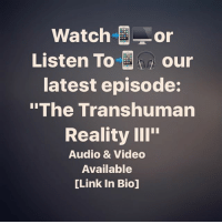 """Click, Facebook, and Google: Watch or  Listen To our  latest episode:  """"The Transhuman  Reality Ill""""  Audio & Video  Available  [Link in Biol [Link In Bio: https:-youtu.be-AMkoljgfbEg] Click the link in my bio! Watch the video on YouTube & FaceBook if you have time, or find the audio version on MixCloud, SoundCloud, TuneIn Radio, BlogTalkRadio, iTunes or Google Play Music! Become an Exclusive Member to get access to all of our extra content and more! FactionsOfFreedom Podcast YouTuber AlternativeNews ConsciousMedia TruthSeeker InternetRadio Killuminati"""