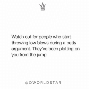 """Like damn...didn't know you felt that way about me..."" 🐍 @QWorldstar #PositiveVibes https://t.co/dRgbrtynnL: Watch out for people who start  throwing low blows during a petty  argument. They've been plotting on  you from the jump  QWORLDSTAR ""Like damn...didn't know you felt that way about me..."" 🐍 @QWorldstar #PositiveVibes https://t.co/dRgbrtynnL"