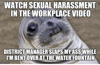 "Advice, Tumblr, and Animal: WATCH SEXUAL HARASSMENT  IN THE WORKPLACE VIDEO  DISTRICT MANAGER SLAPS MYASS WHILE  IM BENTOVERIAT THE WATERIFOUNTAIN  imgflip.com <p><a href=""http://advice-animal.tumblr.com/post/167960600181/she-did-it-immediatly-following-the-video-i-was"" class=""tumblr_blog"">advice-animal</a>:</p>  <blockquote><p>she did it immediatly following the video. I was speechless.</p></blockquote>"