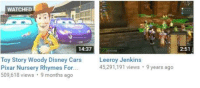 leroy jenkins: WATCHED  14:37  Toy Story Woody Disney Cars  Leeroy Jenkins  Pixar Nursery Rhymes For.  45,291,191 views  9 years ago  509,618 views 9 months ago  2:51