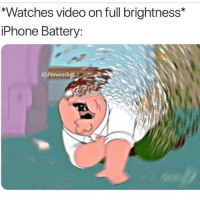 Funny, Video, and Watches: *Watches video on full brightness*  lPhone Battery:  IG:Newtock Yall really think these apples niggas slow our phones down
