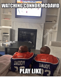 Hockey, Memes, and National Hockey League (NHL): WATCHING CONNOR MCDAVID  Reebok  Reebok  DADDY  DAMN  PLAY LIKE Connor McDaddy These are Cam Talbot's kids 👶🏻👶🏻😍 - nhl oilers edmonton hockey
