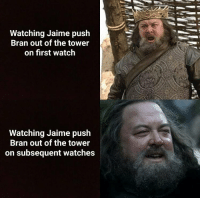https://t.co/M7ln1tGkRU: Watching Jaime push  Bran out of the tower  on first watch  Watching Jaime push  Bran out of the tower  on subsequent watches https://t.co/M7ln1tGkRU