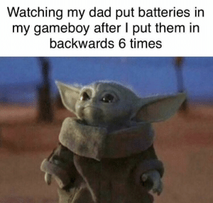 Wholesome 💯 https://t.co/8hVExRxbMO: Watching my dad put batteries in  my gameboy after I put them in  backwards 6 times Wholesome 💯 https://t.co/8hVExRxbMO
