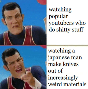 YouTube in a nutshell via /r/memes https://ift.tt/2OwVVVw: watching  popular  youtubers who  do shitty stuff  watching:a  japanese man  make knives  out of  increasingly  weird materials YouTube in a nutshell via /r/memes https://ift.tt/2OwVVVw