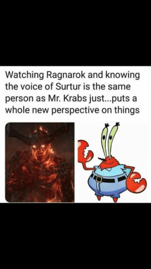 Mr. Krabs, The Voice, and Voice: Watching Ragnarok and knowing  the voice of Surtur is the same  person as Mr. Krabs just...puts a  whole new perspective on things Oh alright.