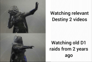 Destiny, Videos, and Old: Watching relevant  Destiny 2 videos  Watching old D1  raids from 2 years  ago An interesting title