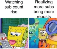 More, Beware, and Realizing: Watching  sub count  rise  Realizing  more subs  bring more  reposts  iKi Beware the newcomers