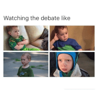 Cute, Memes, and Trump: Watching the debate like Trump or Hillary? Cute KingGavin GavinMemes