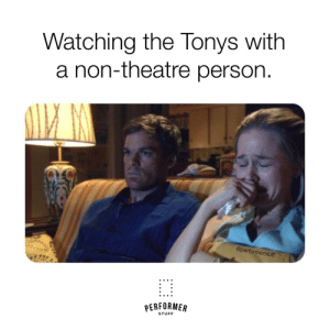 Stuff, Theatre, and Person: Watching the Tonys with  a non-theatre person.  @performerstuff  PERFORMER  STUFF #TonyAwards #theatreproblems #broadwaymemes #PerformerStuff