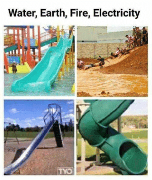 30 Of Today's Best Pics And Memes: Water, Earth, Fire, Electricity  TYO 30 Of Today's Best Pics And Memes