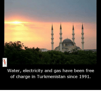 Memes, 🤖, and Electricity: Water, electricity and gas have been free  of charge in Turkmenistan since 1991.