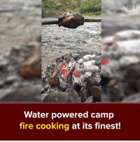 Dank, Genius, and 🤖: Water powered camp  fire cooking at its finest! He is a genius! #itsviral