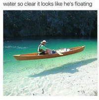 Lit, Memes, and Savage: water so clear it looks like he's floating Go follow fellow team mate my boy @wes_wolfpack @wes_wolfpack @wes_wolfpack @wes_wolfpack opticalillusion boat crystalclear water takemethere canoe savage savagememes lit noharmdone teamnoharmdone 😂😂🙌🏻
