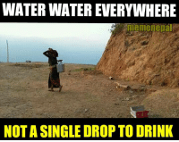 They said, We live in the second richest nation in water resources.: WATER WATEREVERYWHERE  meme nepal  NOTASINGLE DROP TO DRINK They said, We live in the second richest nation in water resources.