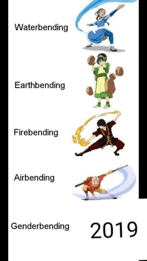 """How Many Times, How, and Can: Waterbending  Earthbending  Firebending  Airbending  Genderbending  2019 How many times can we say """"One Joke?"""""""