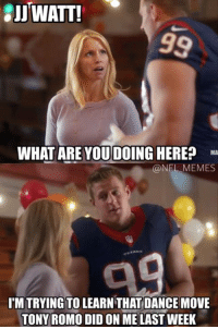 New JJ Watt Commercial.: WATT!  WHAT ARE YOU DOING HERE? MA  (a NFL MEMES  ITM TRYING TO LEARN THAT DANCE MOVE  TONY ROMO DID ON ME LAST WEEK New JJ Watt Commercial.