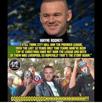 "Chill, Christmas, and Memes: WAYNE ROONEY:  ISTILL THINK CITY WILL WIN THE PREMIER LEAGUE,  OVER THE LAST 10 YEARS ONLY TWO TEAMS WHO'VE BEEN  TOP AT CHRISTMAS HAVE NOT WON THE LEAGUE AND BOTH  OF THEM WAS LIVERPOOL SO HOPEFULLY THAT'S THE STORY AGAIN.""  ORGANZATION  00000000000000HHHHHHHHHHHHHHH!!! Rooney got no chill😅😂"