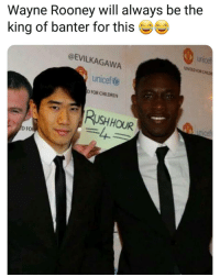 Rush Hour 4 👌😆🎬 Troll: Wayne Rooney will always be the  king of banter for thise  @EVILKAGAWA  UNITED FORS  unicef  D FOR CHILDREN  RUSH HOUR  D FO Rush Hour 4 👌😆🎬 Troll